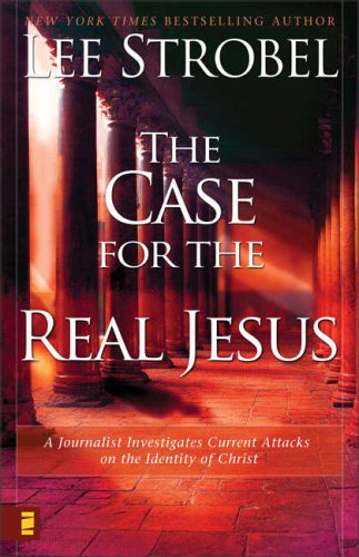 Case for the Real Jesus A Journalist Investigates Scientific Evidence That Points Toward God  2007 edition cover