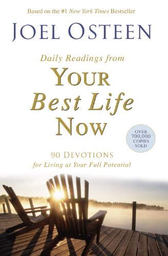Daily Readings from Your Best Life Now 90 Devotions for Living at Your Full Potential N/A edition cover