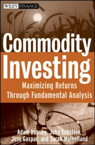 Commodity Investing Maximizing Returns Through Fundamental Analysis  2008 edition cover