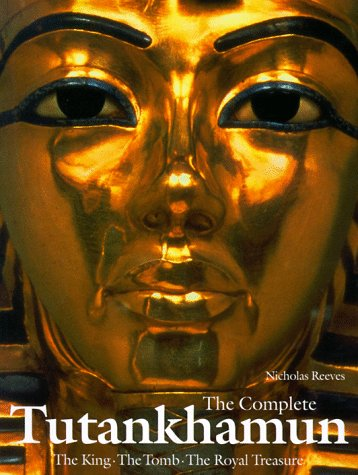 Complete Tutankhamun The King - The Tomb - The Royal Treasure  1995 edition cover