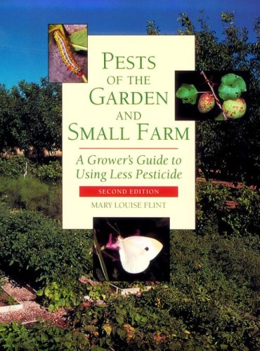 Pests of the Garden and Small Farm A Grower's Guide to Using Less Pesticide 2nd 2002 edition cover