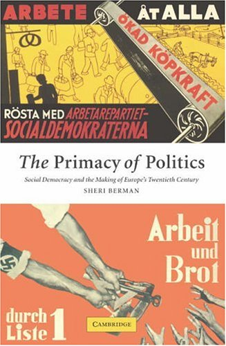 Primacy of Politics Social Democracy and the Making of Europe's Twentieth Century  2006 edition cover