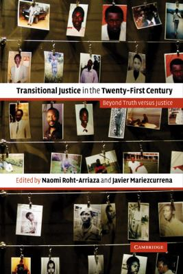Transitional Justice in the Twenty-First Century Beyond Truth versus Justice  2006 9780521860109 Front Cover