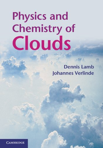 Physics and Chemistry of Clouds   2011 9780521899109 Front Cover