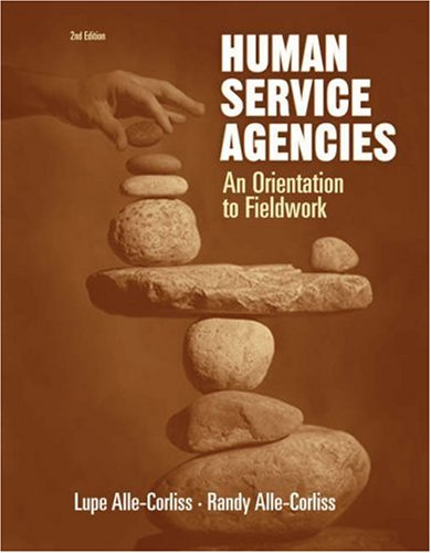 Human Service Agencies An Orientation to Fieldwork 2nd 2006 (Revised) edition cover