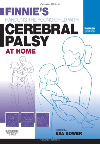 Finnie's Handling the Young Child with Cerebral Palsy at Home  4th 2008 (Revised) edition cover