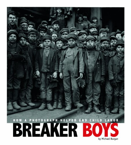 Breaker Boys How a Photograph Helped End Child Labor  2012 9780756545109 Front Cover
