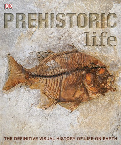 Prehistoric Life The Definitive Visual History of Life on Earth N/A edition cover