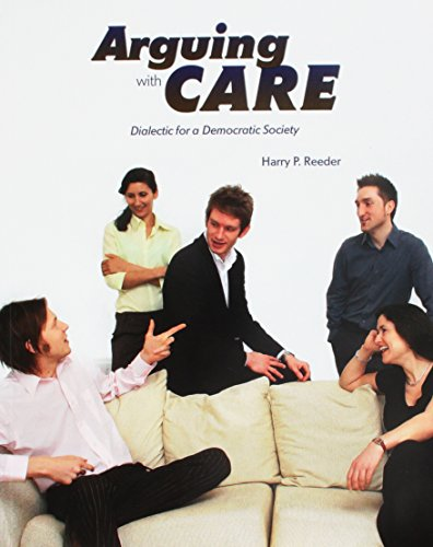 Arguing with Care Dialectic for a Democratic Society Revised  9780757580109 Front Cover