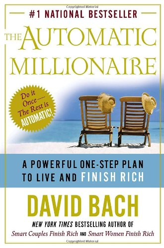 Automatic Millionaire A Powerful One-Step Plan to Live and Finish Rich  2004 9780767914109 Front Cover