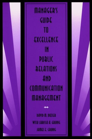Manager's Guide to Excellence in Public Relations and Communication Management   1995 edition cover