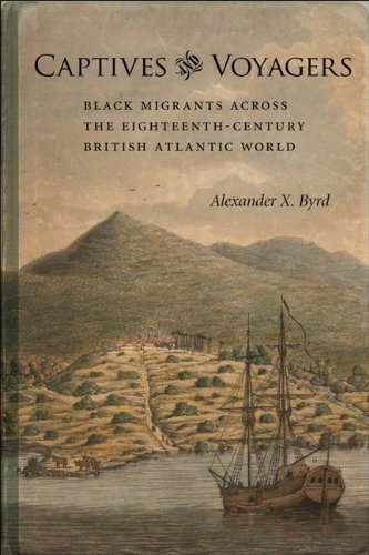 Captives and Voyagers Black Migrants Across the Eighteenth-Century British Atlantic World N/A edition cover