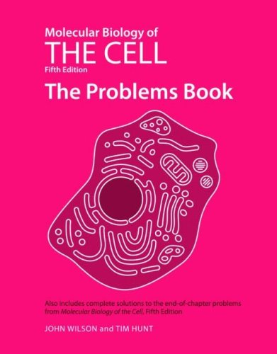 Molecular Biology of the Cell The Problems Book 5th 2007 (Revised) edition cover
