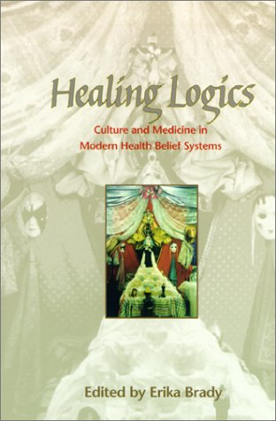 Healing Logics Culture and Medicine in Modern Health Belief Systems  2001 edition cover