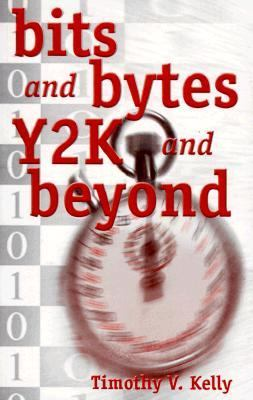 Bits and Bytes Y2K and Beyond  1998 9780966649109 Front Cover