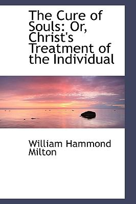 The Cure of Souls: Or, Christ's Treatment of the Individual  2009 edition cover