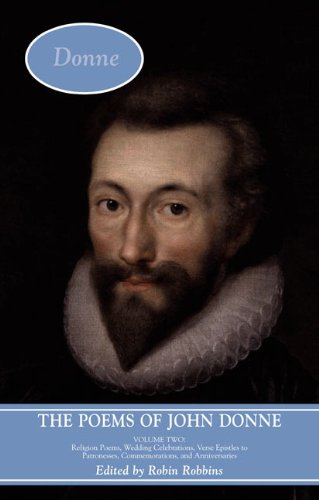 Poems of John Donne Religion Poems, Wedding Celebrations, Verse Epistles to Patronesses, Commemorations, and Anniversaries  2009 9781405873109 Front Cover