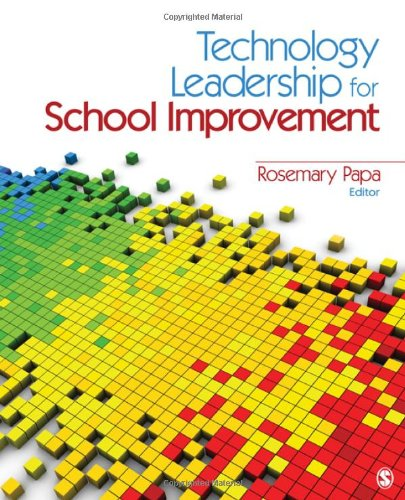Technology Leadership for School Improvement   2011 edition cover