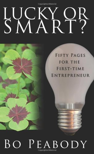 Lucky or Smart? Fifty Pages for the First-Time Entrepreneur N/A edition cover