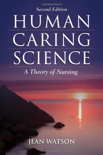 Human Caring Science A Theory of Nursing 2nd 2012 (Revised) 9781449628109 Front Cover