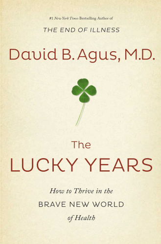 Cover art for Lucky Years: How to Thrive in the Brave New World of Health