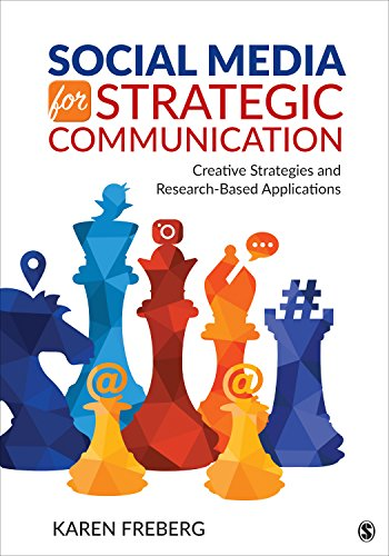 Social Media for Strategic Communication Creative Strategies and Research-Based Applications  2019 9781506387109 Front Cover