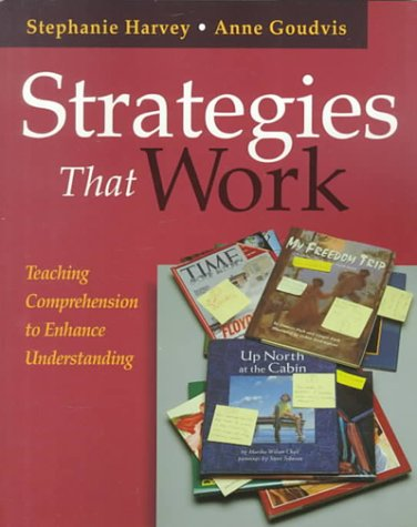 Strategies That Work : Teaching Comprehension to Enhance Understanding 1st 2000 edition cover