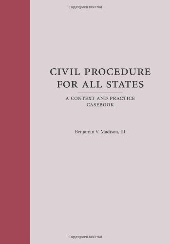 Civil Procedure for All States A Context and Practice Casebook  2010 edition cover