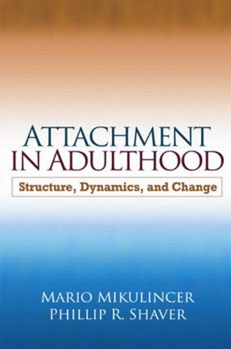 Attachment in Adulthood Structure, Dynamics, and Change  2007 edition cover