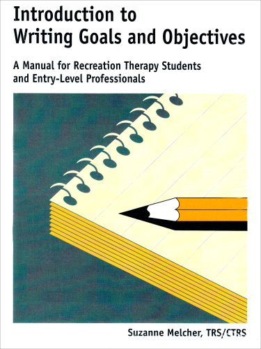 Introduction to Writing Goals and Objectives : A Manual for Recreation Therapy Students and Entry-Level Professionals 1st 1999 (Workbook) edition cover