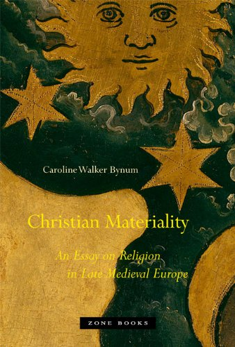 Christian Materiality An Essay on Religion in Late Medieval Europe  2011 edition cover