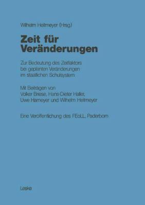 Zeit F�r Ver�nderungen Zur Bedeutung des Zeitfaktors Bei Geplanten Ver�nderungen Im Staatlichen Schulsystem: Eine Ver�ffentlichung des FEoLL, Paderborn  1982 9783810004109 Front Cover
