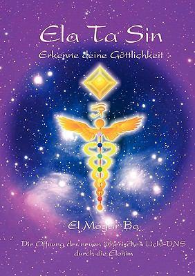 ELATASIN - Erkenne deine G�ttlichkeit El Mogar Ba - Resja Moal N/A 9783837061109 Front Cover