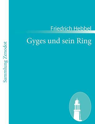 Gyges und Sein Ring   2010 9783843055109 Front Cover