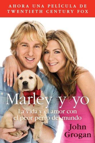 Marley y Yo La Vida y el Amor con el Peor Perro Del Mundo  2008 9780061777110 Front Cover