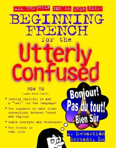 Beginning French for the Utterly Confused   2003 9780071408110 Front Cover