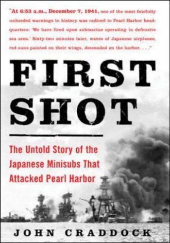 First Shot The Untold Story of the Japanese Minisubs That Attacked Pearl Harbor  2007 9780071479110 Front Cover
