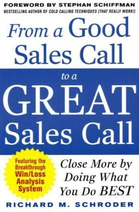 From a Good Sales Call to a Great Sales Call Close More by Doing What You Do Best  2011 edition cover