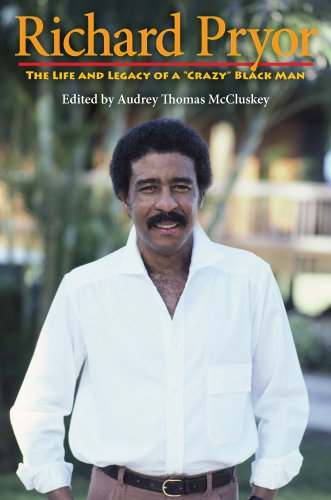 Richard Pryor The Life and Legacy of a Crazy Black Man  2008 9780253220110 Front Cover
