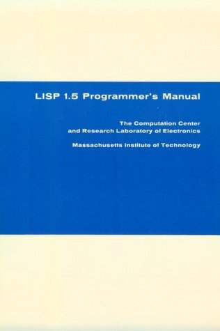 LISP 1. 5 Programmer's Manual  N/A 9780262130110 Front Cover