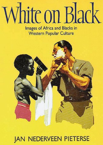 White on Black Images of Africa and Blacks in Western Popular Culture  1996 edition cover