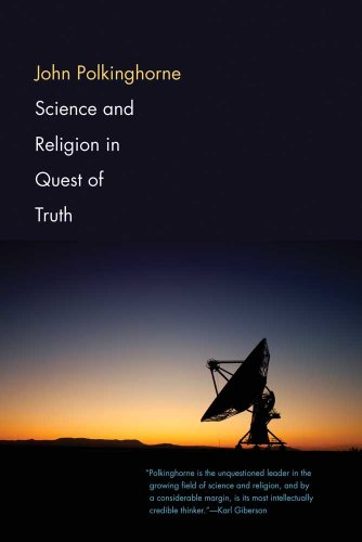 Science and Religion in Quest of Truth   2011 edition cover