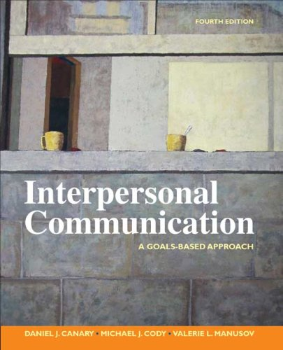 Interpersonal Communication A Goals-Based Approach 4th 2008 edition cover