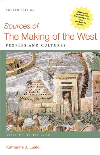 Sources of the Making of the West, Volume I: To 1750 Peoples and Cultures 4th 2012 edition cover