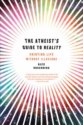 Atheist's Guide to Reality Enjoying Life Without Illusions  2012 edition cover