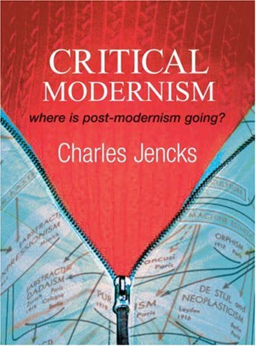Critical Modernism Where Is Post-Modernism Going? 5th 2007 edition cover