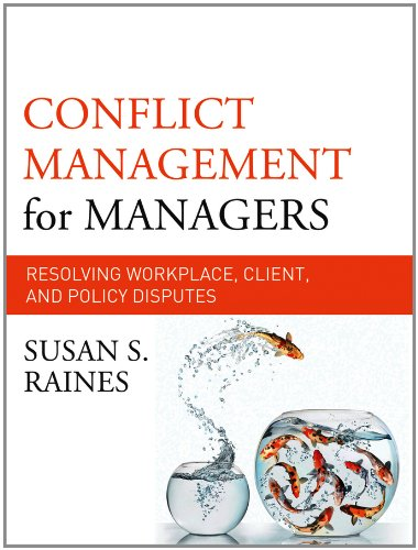 Conflict Management for Managers Resolving Workplace, Client, and Policy Disputes  2013 edition cover