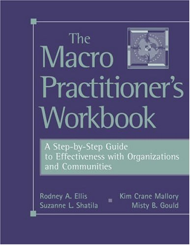 Macro Practitioner's Workbook A Step-by-Step Guide to Effectiveness with Organizations and Communities  2006 edition cover