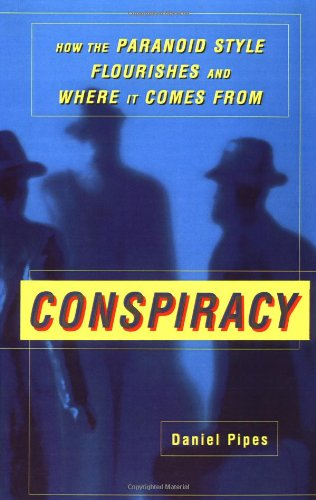 Conspiracy How the Paranoid Style Flourishes and Where It Comes From  1999 edition cover