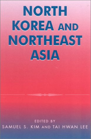 North Korea and Northeast Asia   2002 9780742517110 Front Cover